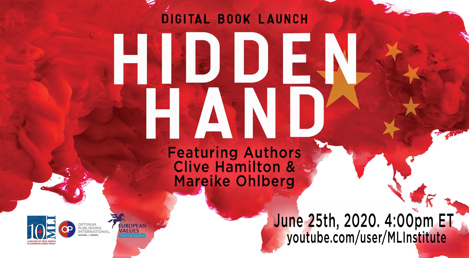 澳洲查理斯斯特大學(Charles Sturt University)公共道德系教授克萊夫·咸美頓(Clive Hamilton)和德國馬歇爾基金會亞洲項目高級研究員瑪麗·奧爾伯格(Mareike Ohlberg)聯合著作的《隱藏的手》(hidden Hand)電子書的加拿大發佈會於2020年6月25日在網上舉行。(MLI)